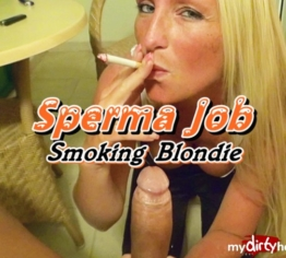 Sperma Job - Smoking Blondie